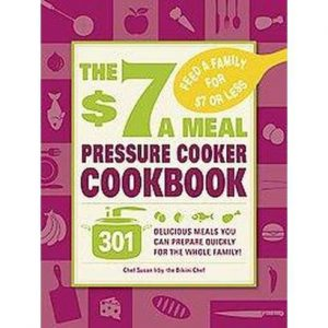 $7 Meal Pressure Cooker Cookbook
