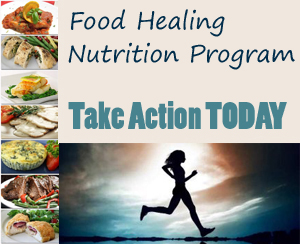 Food Healing Nutrition Program – Take Action TODAY