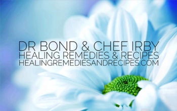 HEALING REMEDIES and RECIPES – Dr Bond and Chef Susan Irby